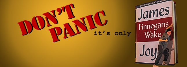 Don't Panic It's Only Finnegans Wake banner